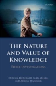 Ebook in inglese Nature and Value of Knowledge: Three Investigations Haddock, Adrian , Millar, Alan , Pritchard, Duncan