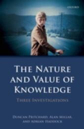 Nature and Value of Knowledge: Three Investigations