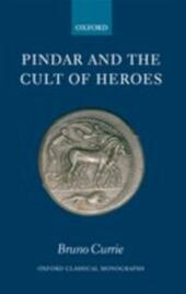 Pindar and the Cult of Heroes