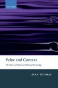 Ebook in inglese Value and Context: The Nature of Moral and Political Knowledge Thomas, Alan