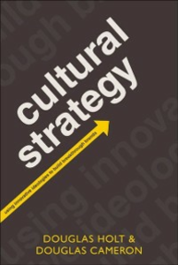 Ebook in inglese Cultural Strategy: Using Innovative Ideologies to Build Breakthrough Brands Cameron, Douglas , Holt, Douglas