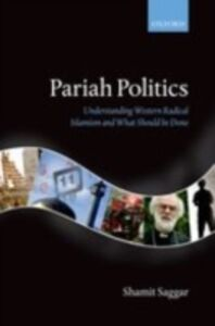 Ebook in inglese Pariah Politics: Understanding Western Radical Islamism and What Should be Done Saggar, Shamit