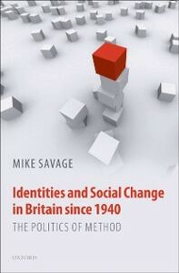 Foto Cover di Identities and Social Change in Britain since 1940: The Politics of Method, Ebook inglese di Mike Savage, edito da OUP Oxford
