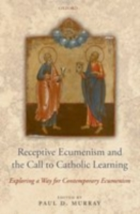 Ebook in inglese Receptive Ecumenism and the Call to Catholic Learning: Exploring a Way for Contemporary Ecumenism -, -