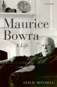 Ebook in inglese Maurice Bowra: A Life Mitchell, Leslie