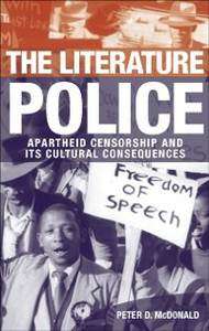 Ebook in inglese Literature Police: Apartheid Censorship and Its Cultural Consequences McDonald, Peter D.