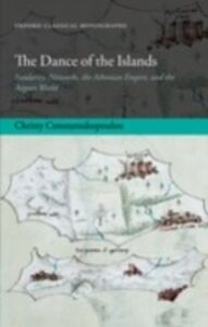 Foto Cover di Dance of the Islands: Insularity, Networks, the Athenian Empire, and the Aegean World, Ebook inglese di Christy Constantakopoulou, edito da OUP Oxford