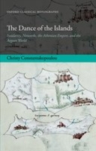 Ebook in inglese Dance of the Islands: Insularity, Networks, the Athenian Empire, and the Aegean World Constantakopoulou, Christy