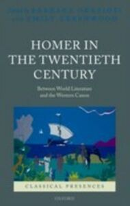 Ebook in inglese Homer in the Twentieth Century: Between World Literature and the Western Canon -, -