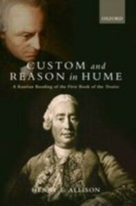 Ebook in inglese Custom and Reason in Hume: A Kantian Reading of the First Book of the Treatise Allison, Henry E.