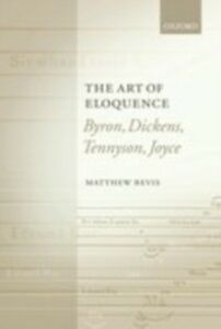 Ebook in inglese Art of Eloquence: Byron, Dickens, Tennyson, Joyce Bevis, Matthew