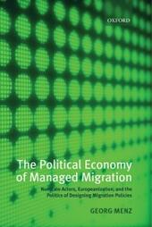Political Economy of Managed Migration: Nonstate Actors, Europeanization, and the Politics of Designing Migration Policies