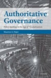 Ebook in inglese Authoritative Governance: Policy Making in the Age of Mediatization Hajer, Maarten A.