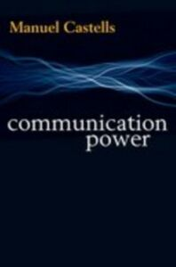 Ebook in inglese Communication Power Castells, Manuel