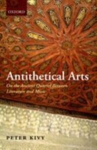 Ebook in inglese Antithetical Arts: On the Ancient Quarrel Between Literature and Music Kivy, Peter