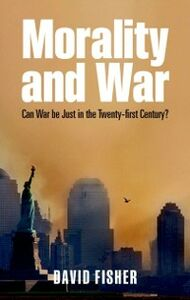 Foto Cover di Morality and War: Can War Be Just in the Twenty-first Century?, Ebook inglese di David Fisher, edito da OUP Oxford