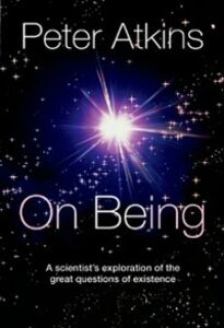 Foto Cover di On Being: A scientist's exploration of the great questions of existence, Ebook inglese di Peter Atkins, edito da OUP Oxford