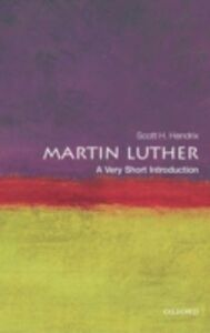 Foto Cover di Martin Luther: A Very Short Introduction, Ebook inglese di Scott H. Hendrix, edito da OUP Oxford