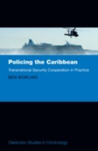 Ebook in inglese Policing the Caribbean: Transnational Security Cooperation in Practice Bowling, Ben