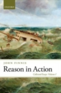 Ebook in inglese Reason in Action: Collected Essays Volume I Finnis, John