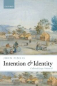Ebook in inglese Intention and Identity: Collected Essays Volume II Finnis, John