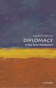 Foto Cover di Diplomacy: A Very Short Introduction, Ebook inglese di Joseph M. Siracusa, edito da OUP Oxford