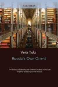 Ebook in inglese Russia's Own Orient: The Politics of Identity and Oriental Studies in the Late Imperial and Early Soviet Periods Tolz, Vera