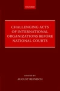Ebook in inglese Challenging Acts of International Organizations Before National Courts -, -