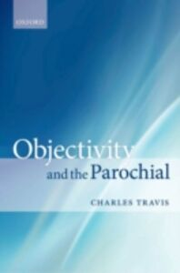 Ebook in inglese Objectivity and the Parochial Travis, Charles