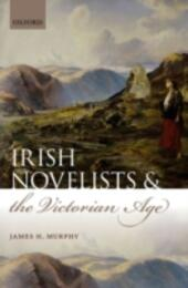 Irish Novelists and the Victorian Age