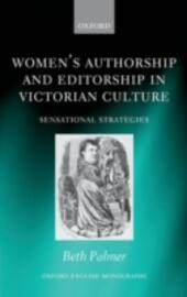 Women's Authorship and Editorship in Victorian Culture: Sensational Strategies
