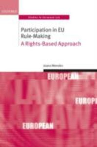Ebook in inglese Participation in EU Rule-making: A Rights-Based Approach Mendes, Joana