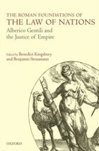 Ebook in inglese Roman Foundations of the Law of Nations: Alberico Gentili and the Justice of Empire