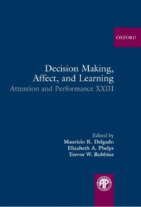 Ebook in inglese Decision Making, Affect, and Learning: Attention and Performance XXIII -, -