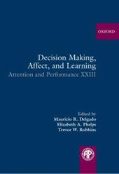 Decision Making, Affect, and Learning: Attention and Performance XXIII