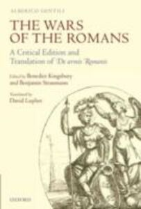 Ebook in inglese Wars of the Romans: A Critical Edition and Translation of De Armis Romanis Gentili, Alberico