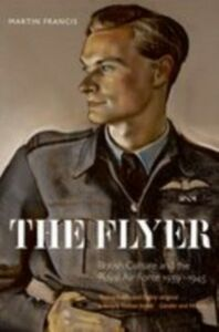 Ebook in inglese Flyer: British Culture and the Royal Air Force 1939-1945 Francis, Martin
