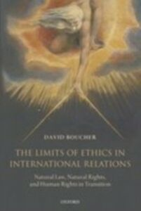 Ebook in inglese Limits of Ethics in International Relations: Natural Law, Natural Rights, and Human Rights in Transition Boucher, David