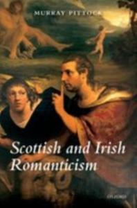 Ebook in inglese Scottish and Irish Romanticism Pittock, Murray