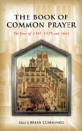 Book of Common Prayer: The Texts of 1549, 1559, and 1662