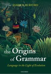 Origins of Grammar: Language in the Light of Evolution II