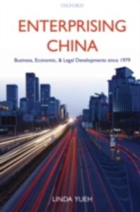 Ebook in inglese Enterprising China: Business, Economic, and Legal Developments since 1979 Yueh, Linda