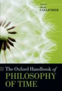 Ebook in inglese Oxford Handbook of Philosophy of Time -, -