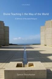 Divine Teaching and the Way of the World: A Defense of Revealed Religion