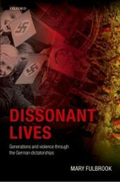 Dissonant Lives: Generations and Violence Through the German Dictatorships