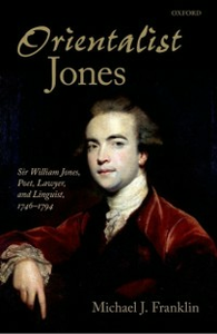 Ebook in inglese 'Orientalist Jones': Sir William Jones, Poet, Lawyer, and Linguist, 1746-1794 Franklin, Michael J.