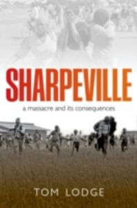 Ebook in inglese Sharpeville: An Apartheid Massacre and its Consequences Lodge, Tom