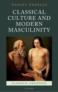 Ebook in inglese Classical Culture and Modern Masculinity Orrells, Daniel