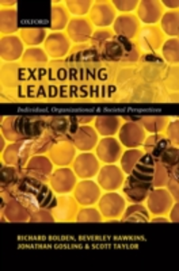 Ebook in inglese Exploring Leadership: Individual, Organizational, and Societal Perspectives Bolden, Richard , Gosling, Jonathan , Hawkins, Beverley , Taylor, Scott