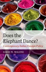 Foto Cover di Does the Elephant Dance?: Contemporary Indian Foreign Policy, Ebook inglese di David M. Malone, edito da OUP Oxford